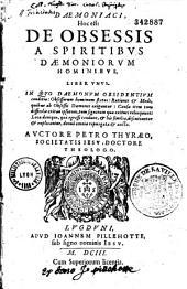 Daemoniaci, Hoc est : De Obsessis a spiritibus daemoniorum hominibus, liber vnus... Auctore Petro Thyraeo...