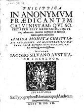 Philippica in Anonymum Praedicantem Calvinistam, qui Societatem Jesu mendaciis, convitiis ... oneravit in famoso libro, quem inscribit: Amica monita christ. proceribus data