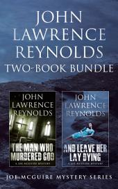 John Lawrence Reynolds 2-Book Bundle: Man Who Murdered God & And Leave Her Lay Dying