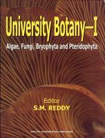University Botany I    Algae  Fungi  Bryophyta And Pteridophyta  PDF