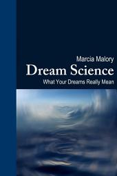 Dream Science: What Your Dreams Really Mean