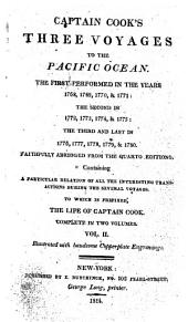 Captain Cook's Three Voyages to the Pacific Ocean: The First Performed in the Years 1768, 1769, 1770 & 1771 : the Second in 1772, 1773, 1774, & 1775 : the Third and Last in 1776, 1777, 1778, 1779 & 1780, Volume 2