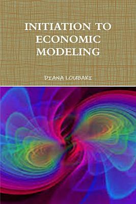 INITIATION TO ECONOMIC MODELING
