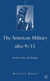 The American Military After 9/11: Society, State, and Empire