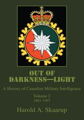 Out of Darkness-Light: A History of Canadian Military Intelligence