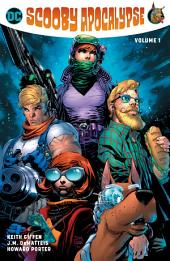The Scooby Apocalypse Vol. 1: Volume 1, Issues 1-6