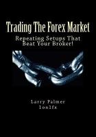 Trading The Forex Market   Repeating Setups That Beat Your Broker PDF