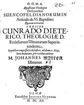 Quaestiones theol. de erroribus Suencofeldianorum in articulo de SS. baptismo