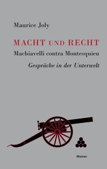 Macht und Recht  Machiavelli contra Montesquieu PDF