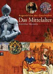 Augenblicke der Geschichte - Das Mittelalter: Band 1