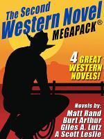 The Second Western Novel MEGAPACK TM  4 Great Western Novels PDF