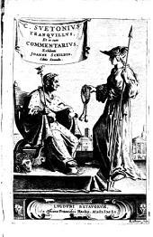 C. Suetonius Tranquillus, et in eum commentarius