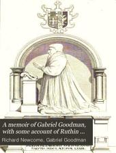 A memoir of Gabriel Goodman, with some account of Ruthin school, also of Godfrey Goodman