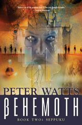 Behemoth: Seppuku: Rifters Trilogy, Book 3, Part 2