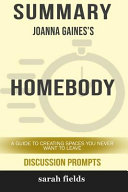 Summary  Joanna Gaines  Homebody  A Guide to Creating Spaces You Never Want to Leave  Discussion Prompts  PDF