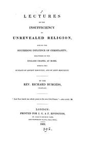 Lectures on the insuffiency of unrevealed religion, and on the succeeding influence of Christianity
