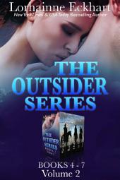 The Outsider Series: Books 4 - 7: Volume 2