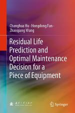 Residual Life Prediction and Optimal Maintenance Decision for a Piece of Equipment