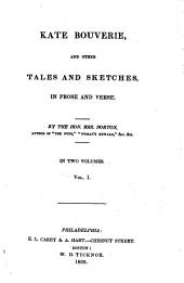 Kate Bouverie, and Other Tales and Sketches: In Prose and Verse, Volume 1