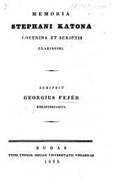 Memoria S. Katona, doctrina et scriptis clarissimi