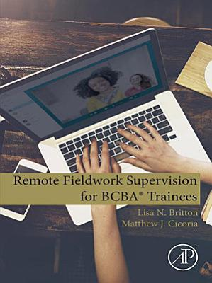 Remote Fieldwork Supervision for BCBA® Trainees