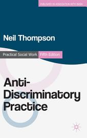 Anti-Discriminatory Practice: Equality, Diversity and Social Justice
