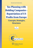 Tax Planning with Holding Companies - Repatriation of US Profits from Europe