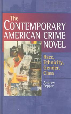 The Contemporary American Crime Novel PDF
