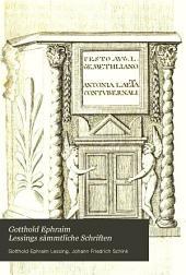 Gotthold Ephraim Lessings sämmtliche Schriften: Bände 3-4