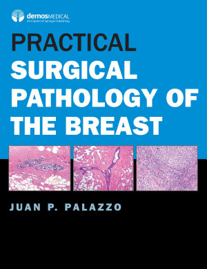 Practical Surgical Pathology of the Breast