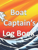 Boat Captain's Log Book Captain's Logbook Sailing Trip Record and Expense Tracker