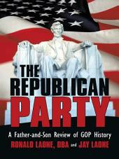 The Republican Party: A Father-And-Son Review of Gop History