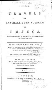 Travels of Anacharsis the younger in Greece: during the middle of the fourth century before the Christian aera. Tr. from the French. In seven volumes and an eighth in quarto, containing maps, plan [etc.], Volume 1