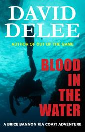 Blood in the Water: A Brice Bannon Sea Coast Adventure