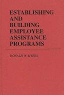 Establishing and Building Employee Assistance Programs
