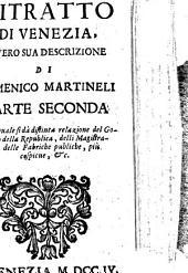 Il Ritratto Overo Le Cose Più Notabili Di Venezia: Diviso In Due Parti. Nella qualle si dà distinta relazione del Governo della Republica ...