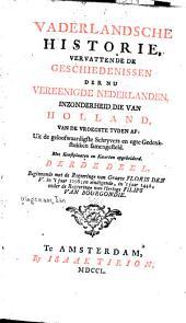 Vaderlandsche historie: vervattende de geschiedenissen der nu Vereenigde Nederlanden, in zonderheid die van Holland, van de vroegste tyden af: Uit de geloofwaardigste schryvers en egte gedenkstukken samengesteld, Volume 3