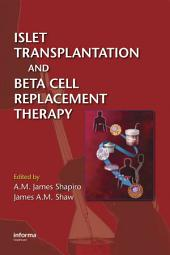 Islet Transplantation and Beta Cell Replacement Therapy