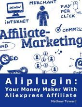 Aliplugin: Your Money Maker With Aliexpress Affiliate