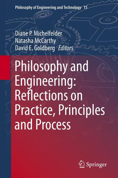 Philosophy And Engineering Reflections On Practice Principles And Process