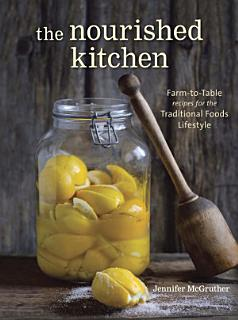The Nourished Kitchen Book