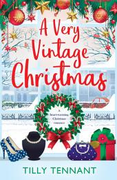 A Very Vintage Christmas: A heartwarming Christmas romance to curl up with by the fire