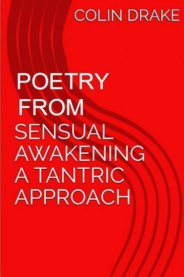 Poetry From Sensual Awakening  a Tantric Approach PDF