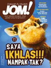 Isu 11 - Majalah Jom!: Saya Ikhlas!!! Nampak Tak?