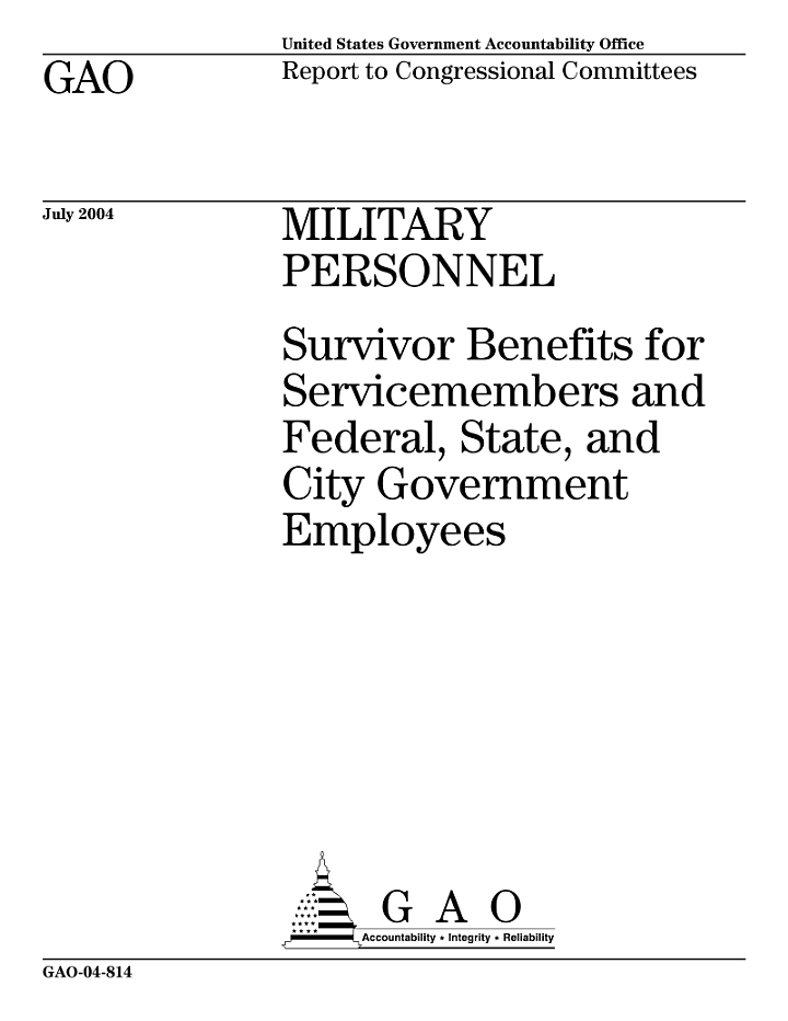 Military personnel survivor benefits for servicemembers and federal, state, and city government employees : report to congressional committees.