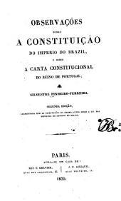 Observações sobre a Constituição do Imperio do Brazil: e sobre a carta constitucional do Reino de Portugal
