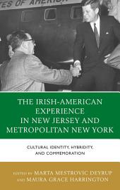 The Irish-American Experience in New Jersey and Metropolitan New York: Cultural Identity, Hybridity, and Commemoration