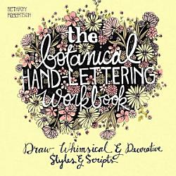 The Botanical Hand Lettering Workbook Book PDF