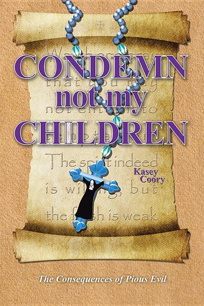 Condemn Not My Children