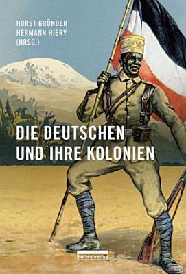Die Deutschen und ihre Kolonien PDF